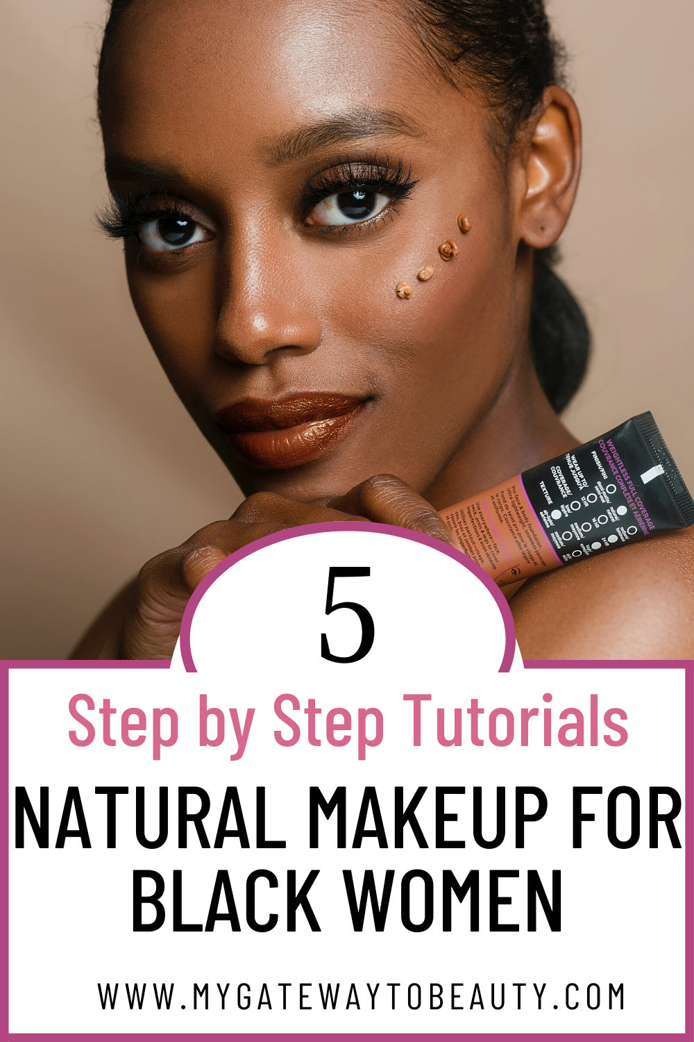 5 Step By Step Tutorials That Teach You Natural Makeup For Black Women My Gateway To Beauty Blog